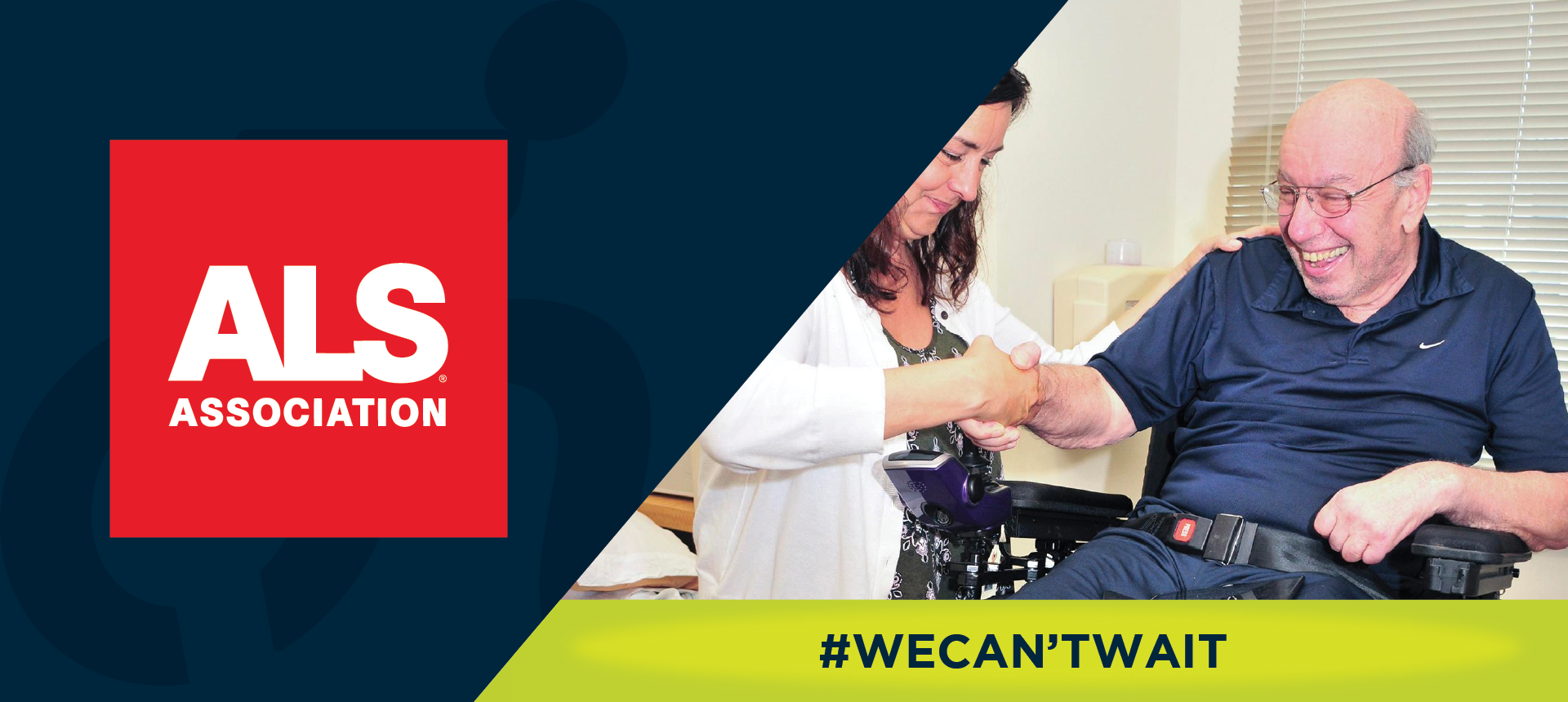 On left side of image, the ALS Association logo. On right side of the image, a senior caucasian male on power wheelchair shaking hands with caucasian woman. Underneath, the image reads: #WeCan'tWait