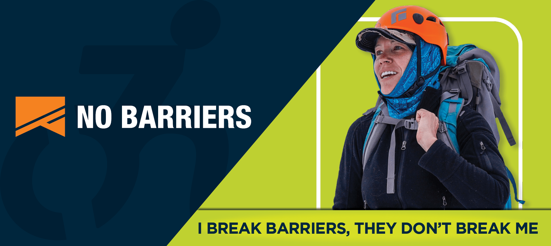 On left side of image, the No Barriers logo. On right side of the image, an older caucasian woman wearing a high-vis orange rock climbing helmet, a backpacking backpack and hiking attire. Underneath, the image reads: I BREAK BARRIERS, THEY DON'T BREAK ME.