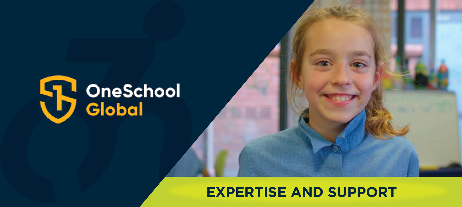 On left side of image, the OneSchool Global logo. On right side of the image, a caucasian, blond child student smiling while wearing a blue school uniform button up shirt, in a school classroom. Underneath, the image reads: EXPERTISE AND SUPPORT