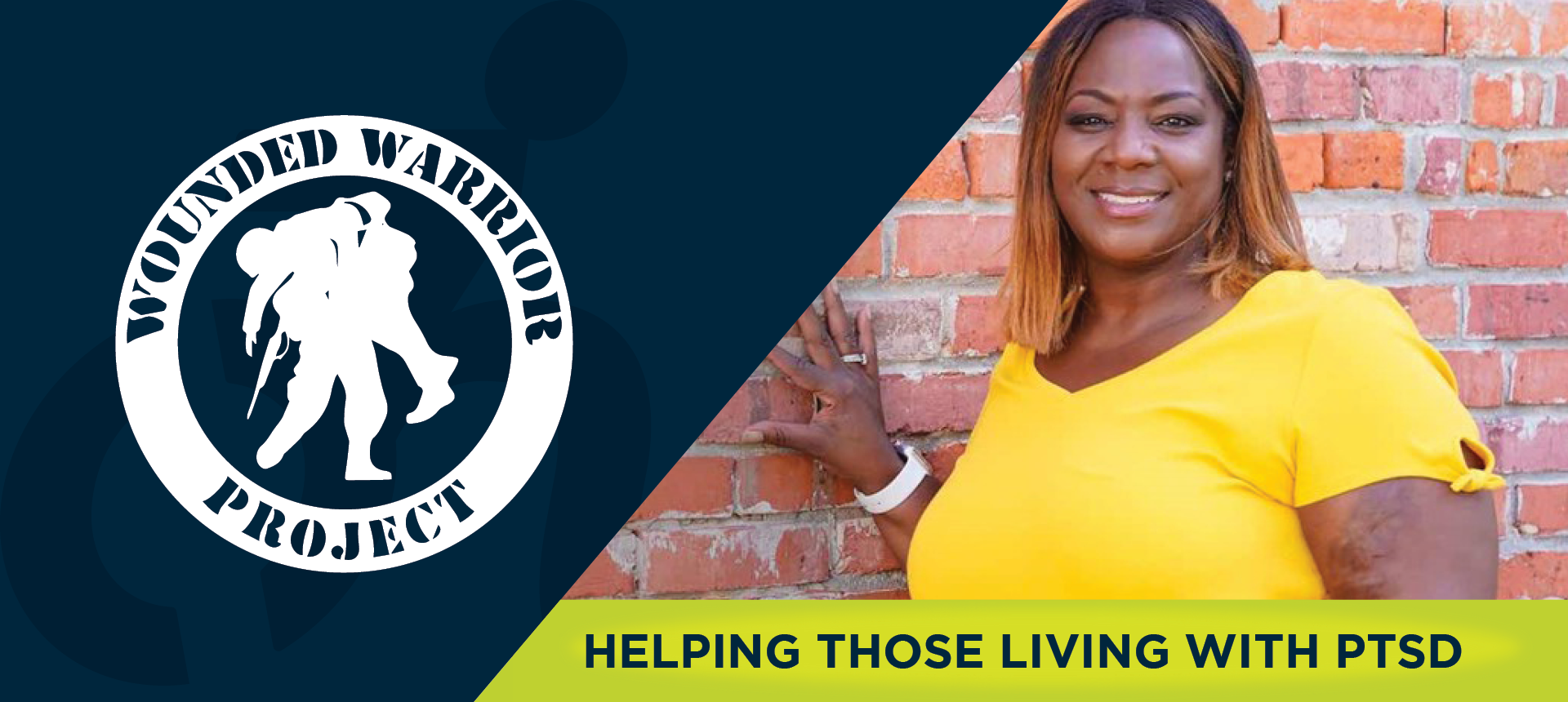 On left side of image, the Wounded Warrior Project logo. On right side of the image, a Black female veteran in a yellow shirt leans against a brick wall. Underneath, the image reads: HELPING THOSE LIVING WITH PTSD